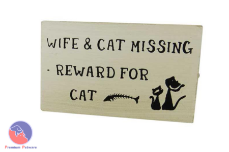 "MAGNETIC SIGN - ""WIFE AND CAT MISSING, REWARD FOR CAT"""