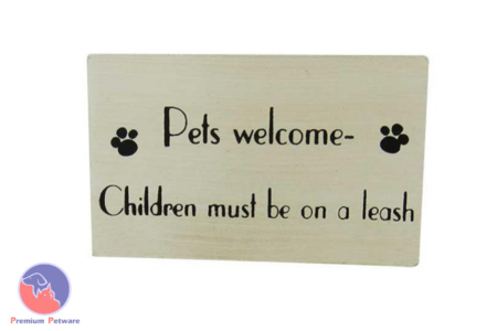 "MAGNETIC SIGN - ""PETS WELCOME, CHILDREN MUST BE ON A LEASH"""