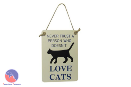 "WORD ART PICTURE - ""NEVER TRUST A PERSON WHO DOESN'T LOVE CATS"""